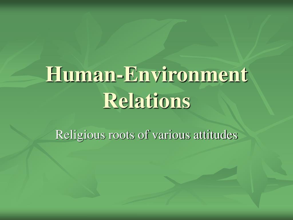 human environment relations l.