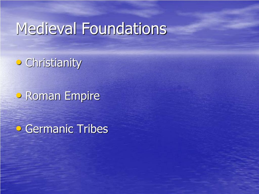 Medieval Foundations