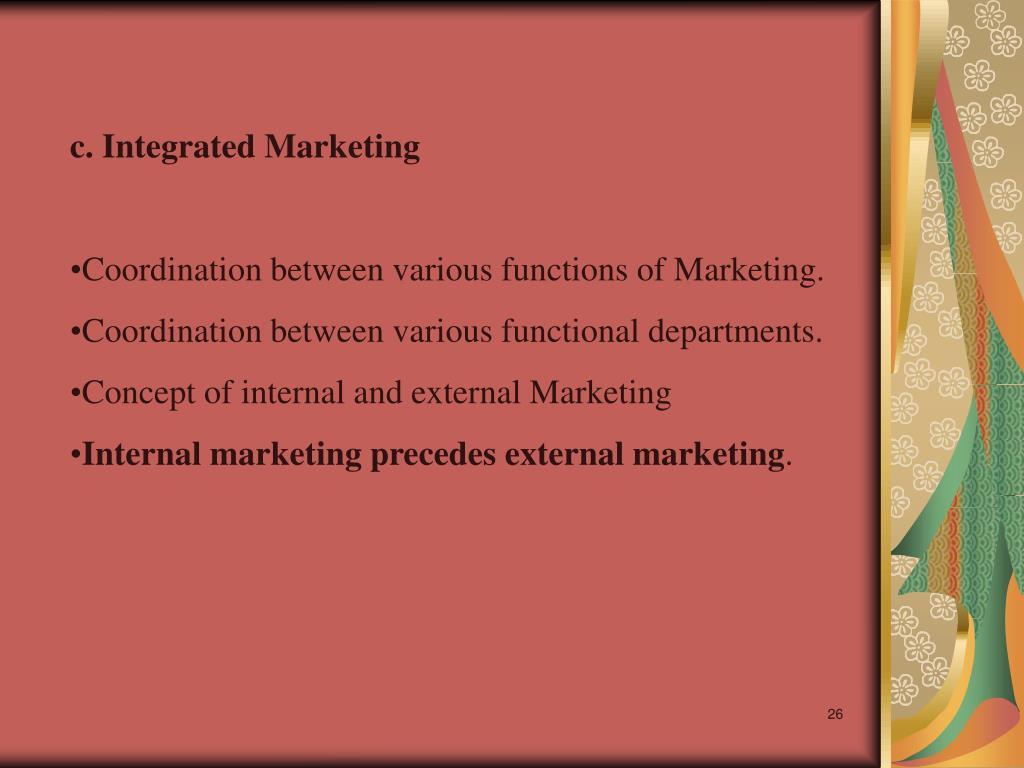 c. Integrated Marketing