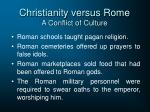 christianity versus rome a conflict of culture11