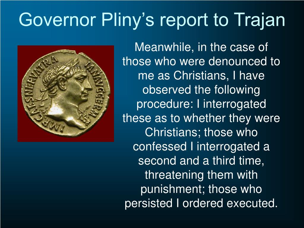 Governor Pliny's report to Trajan