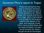 governor pliny s report to trajan21