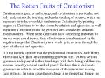 the rotten fruits of creationism