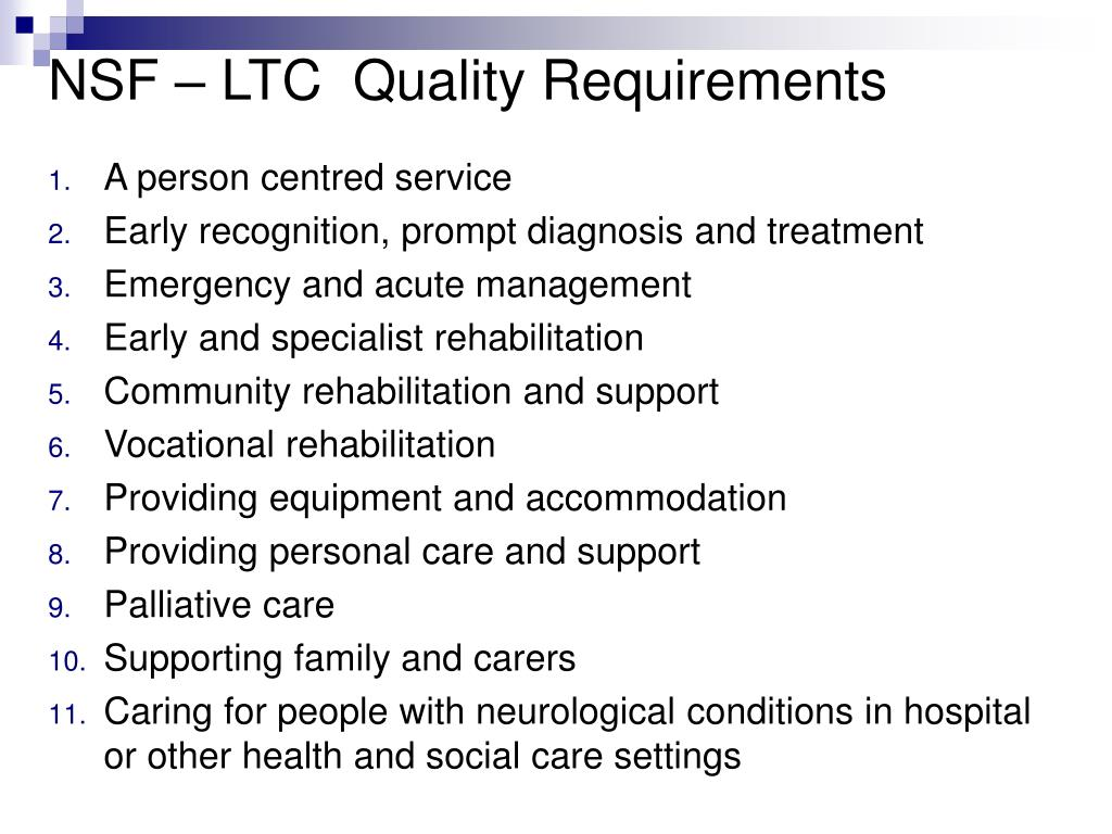 NSF – LTC  Quality Requirements