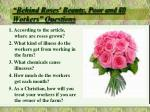 behind roses beauty poor and ill workers questions