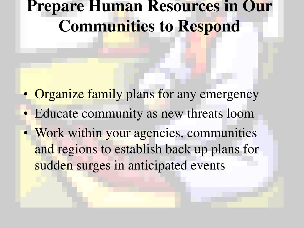 Prepare Human Resources in Our Communities to Respond