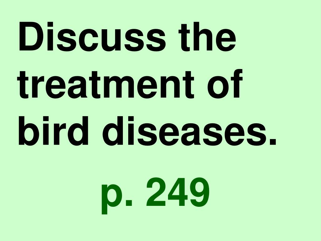Discuss the treatment of bird diseases.