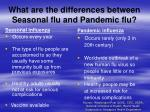 what are the differences between seasonal flu and pandemic flu