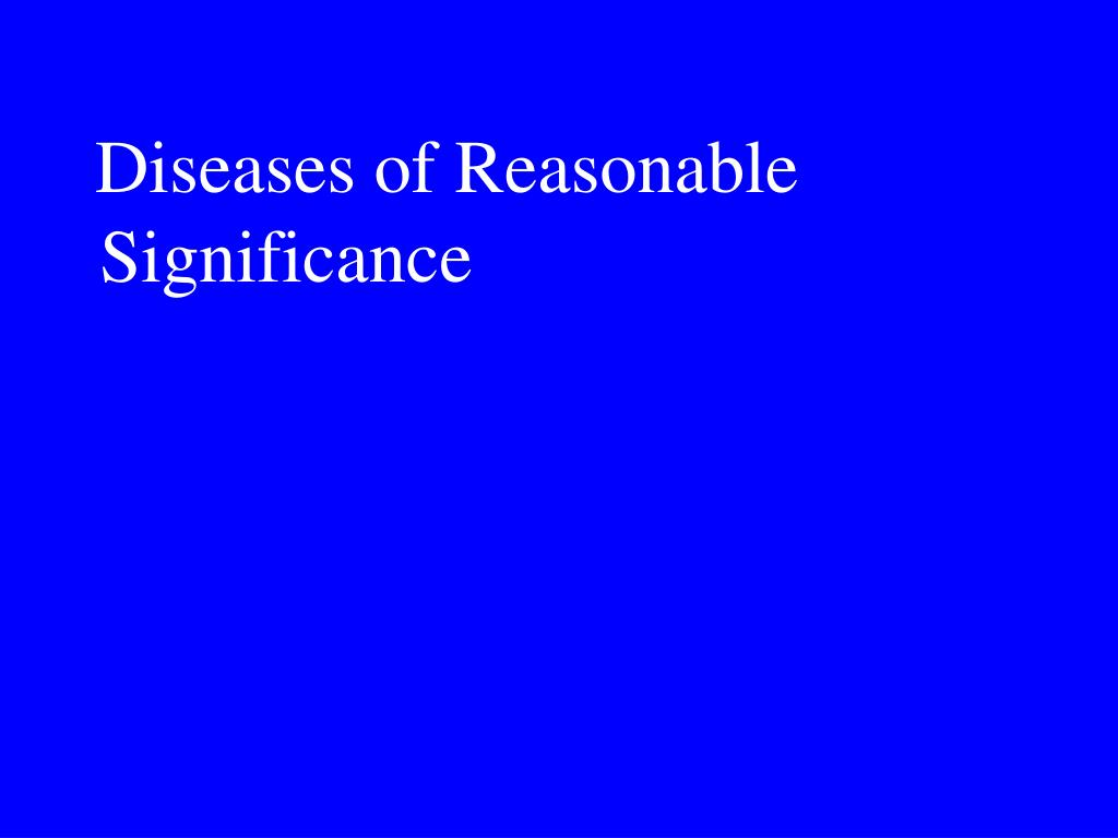 Diseases of Reasonable Significance