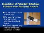 importation of potentially infectious products from restricted animals