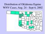 distribution of oklahoma equine wnv cases aug 24 sept 6 2002