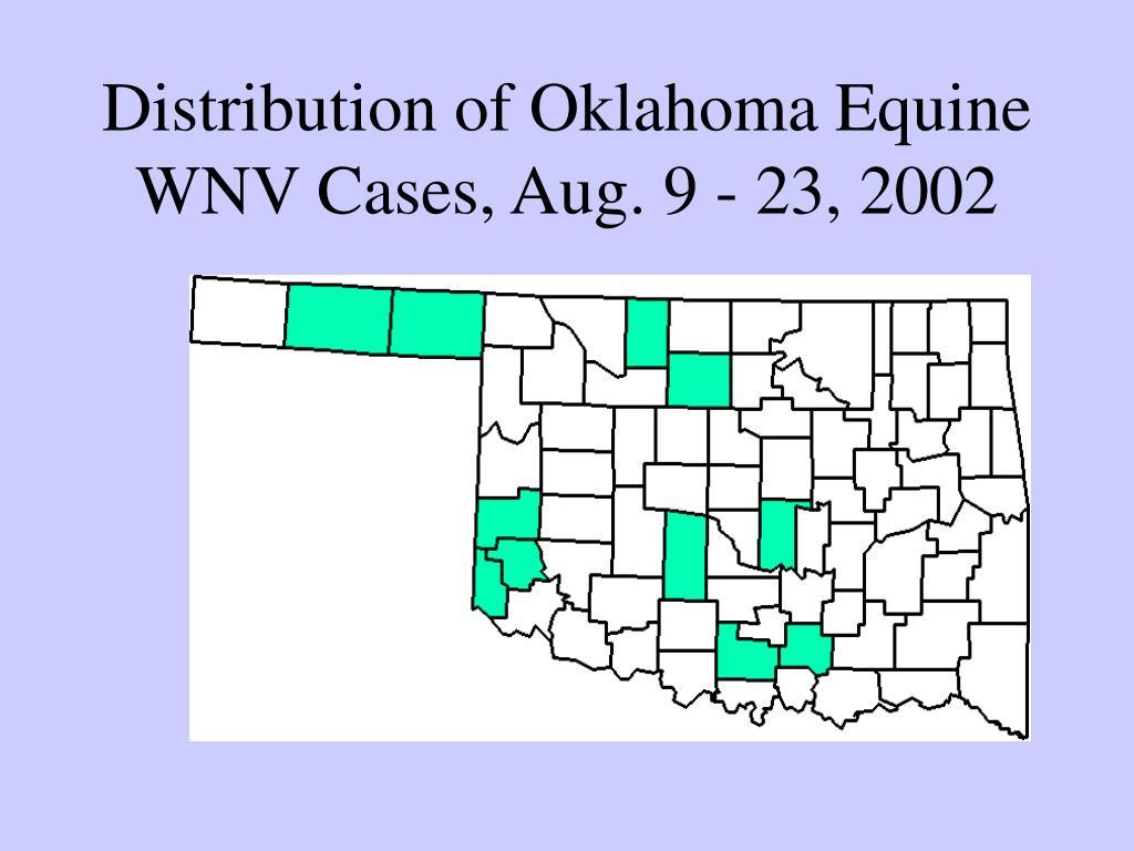 Distribution of Oklahoma Equine WNV Cases, Aug. 9 - 23, 2002