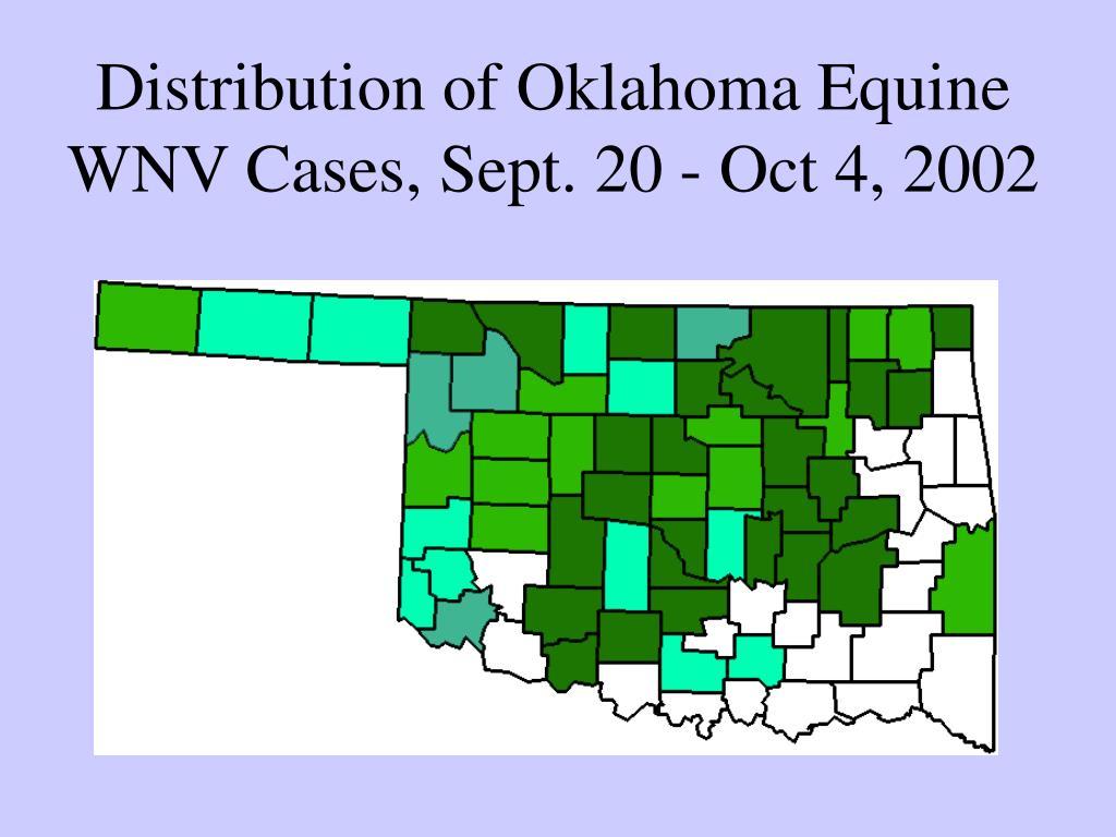 Distribution of Oklahoma Equine WNV Cases, Sept. 20 - Oct 4, 2002
