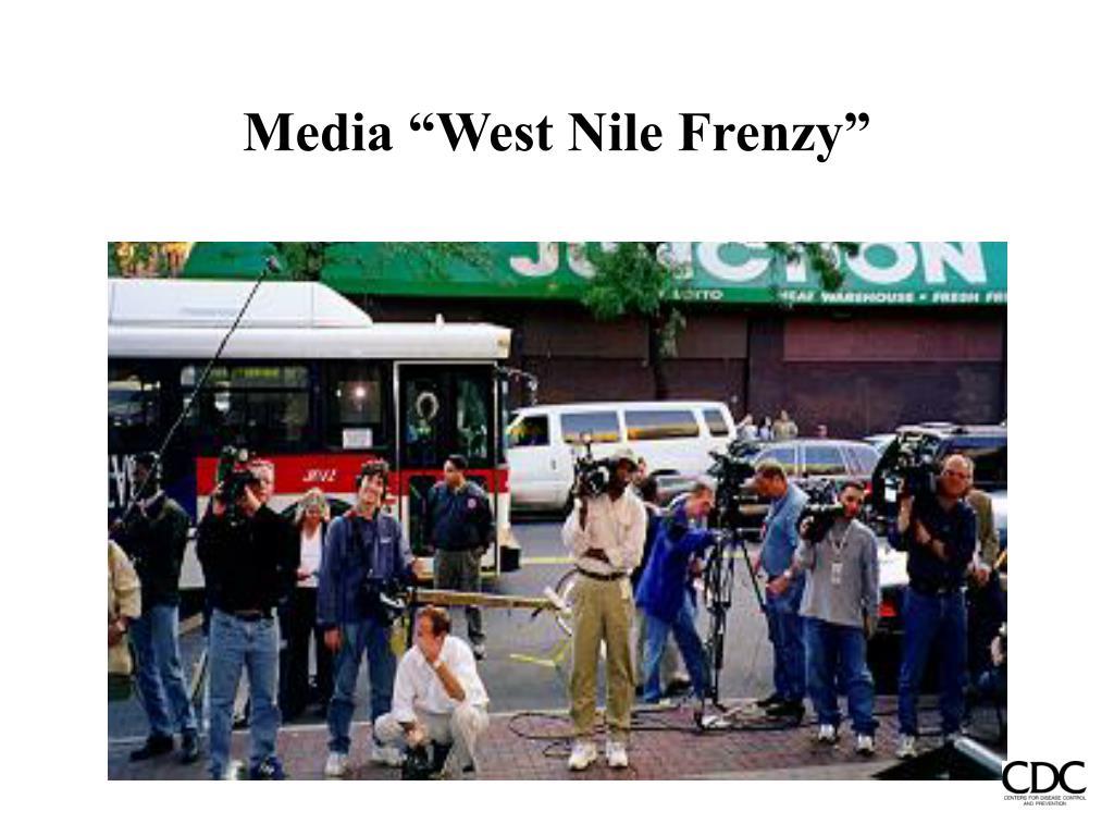 """Media """"West Nile Frenzy"""""""