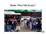 media west nile frenzy