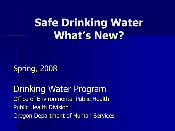 safe drinking water what s new n.