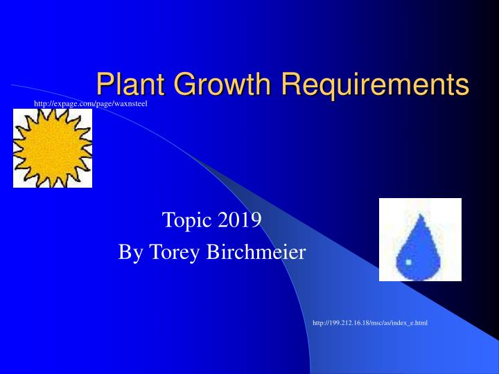 plant growth requirements n.