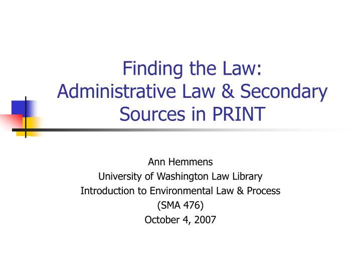 Finding the law administrative law secondary sources in print