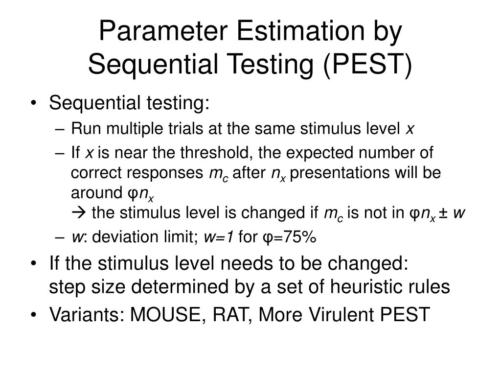 Parameter Estimation by Sequential Testing (PEST)