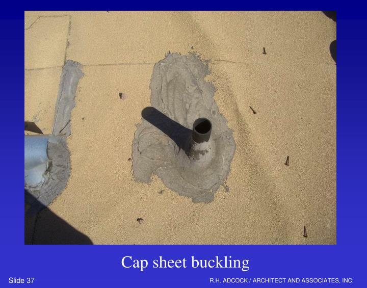 Cap sheet buckling