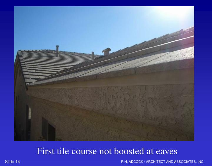 First tile course not boosted at eaves