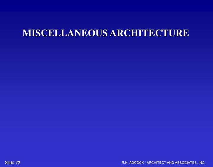 MISCELLANEOUS ARCHITECTURE