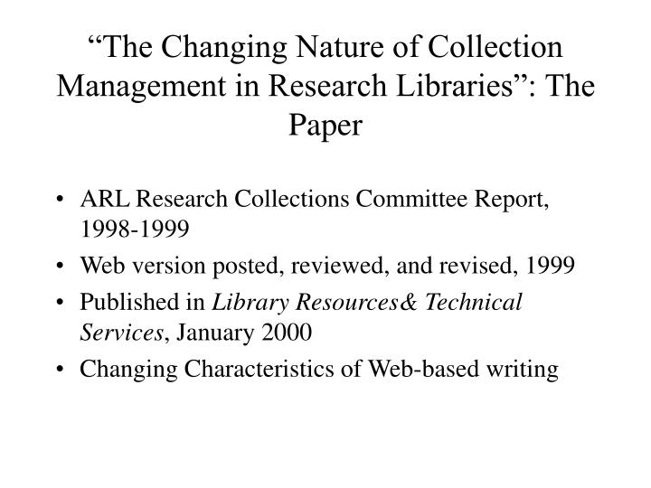 The changing nature of collection management in research libraries the paper
