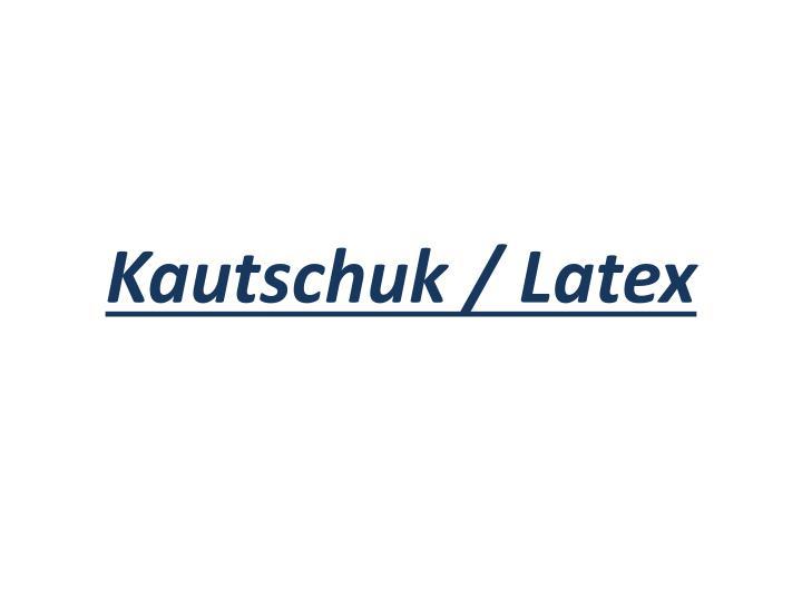 Kautschuk latex