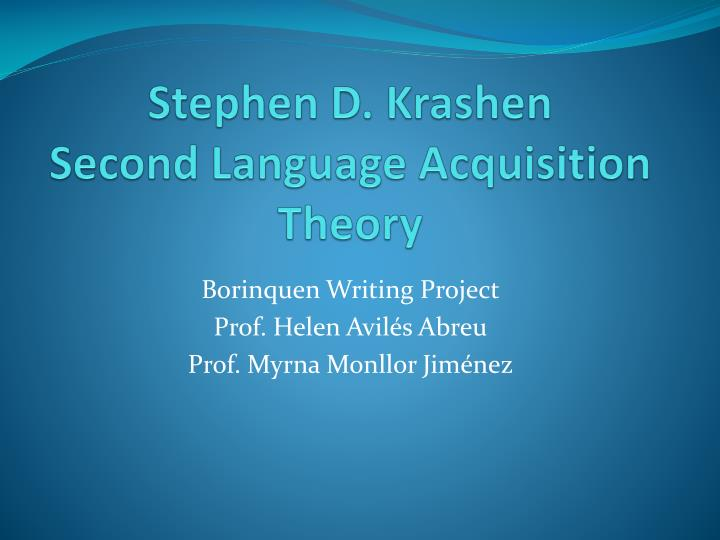 krashen s theory Stephen krashen's theory of second language acquisitionsecond language acquisition theory seeks to quantify how and by what processes individuals acquire a second language.