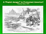 a papist danger to protestant america thomas nast 1876