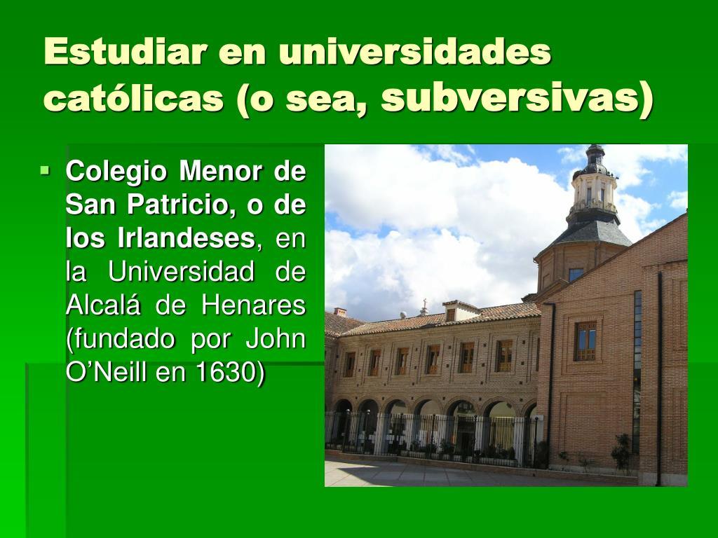 Estudiar en universidades católicas (o sea,