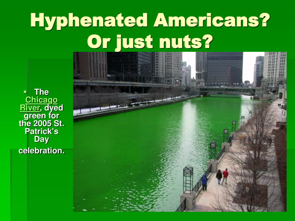 Hyphenated Americans? Or just nuts?