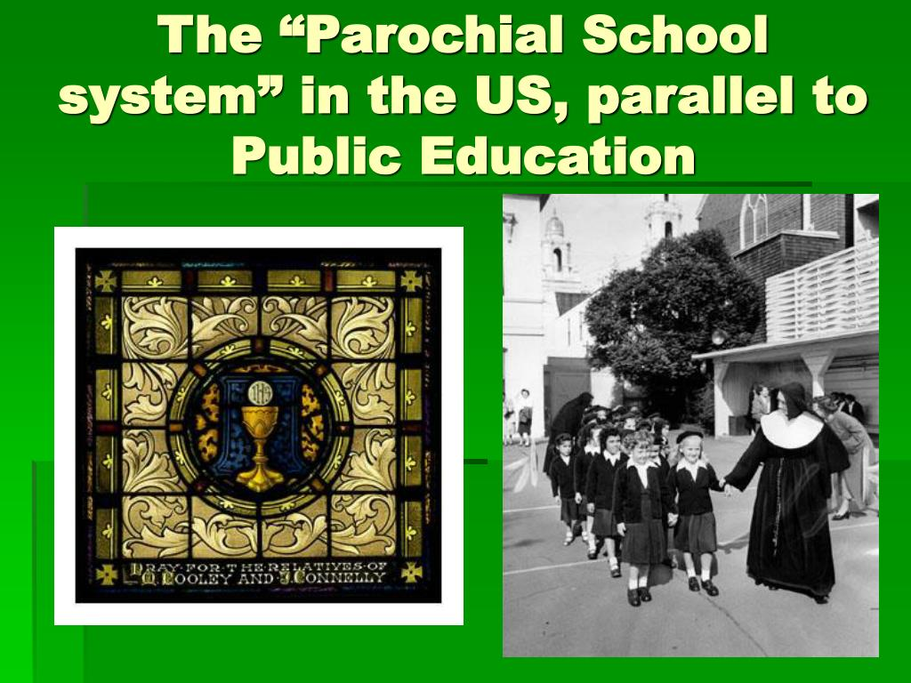 """The """"Parochial School system"""" in the US, parallel to Public Education"""