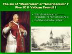 the sin of modernism or americanism pius ix vatican council i