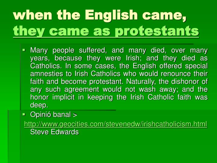 When the english came they came as protestants