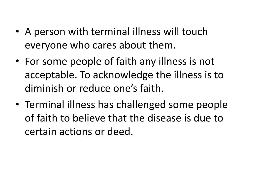 A person with terminal illness will touch everyone who cares about them.