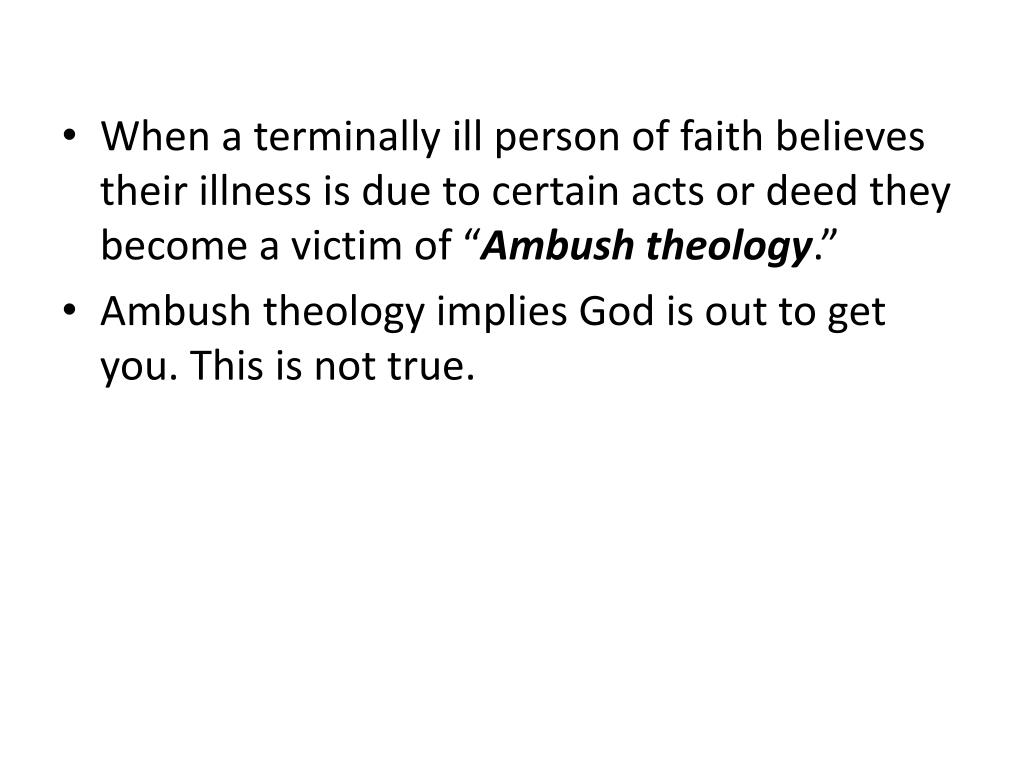 """When a terminally ill person of faith believes their illness is due to certain acts or deed they become a victim of """""""