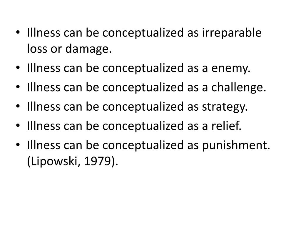 Illness can be conceptualized as irreparable loss or damage.