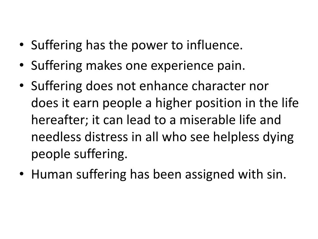 Suffering has the power to influence.