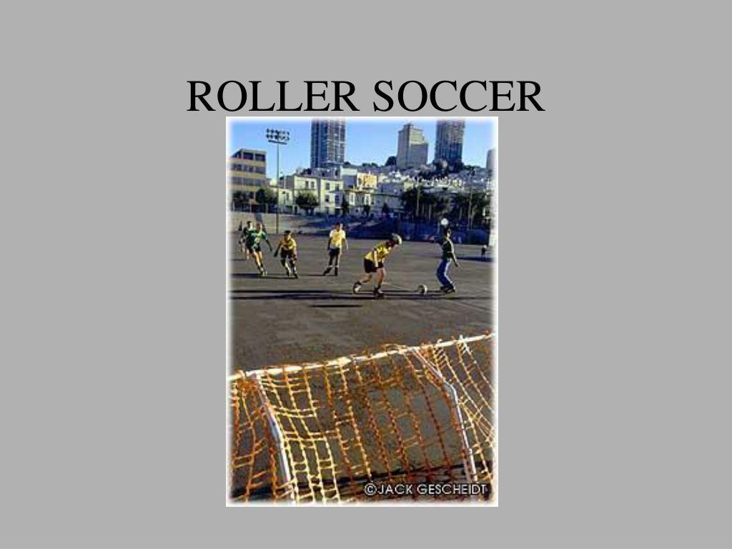 ROLLER SOCCER