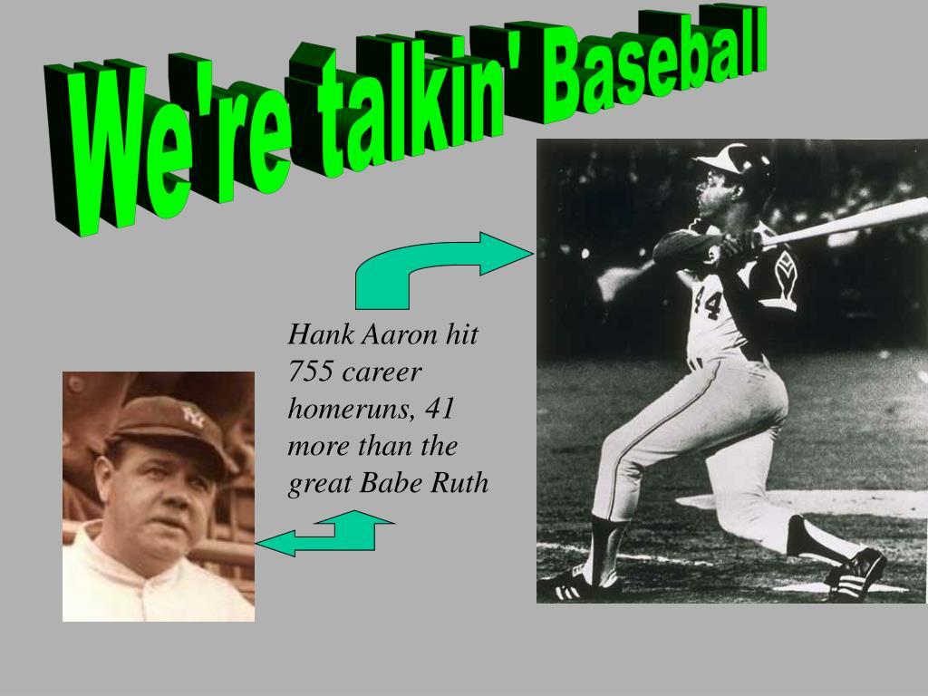 We're talkin' Baseball