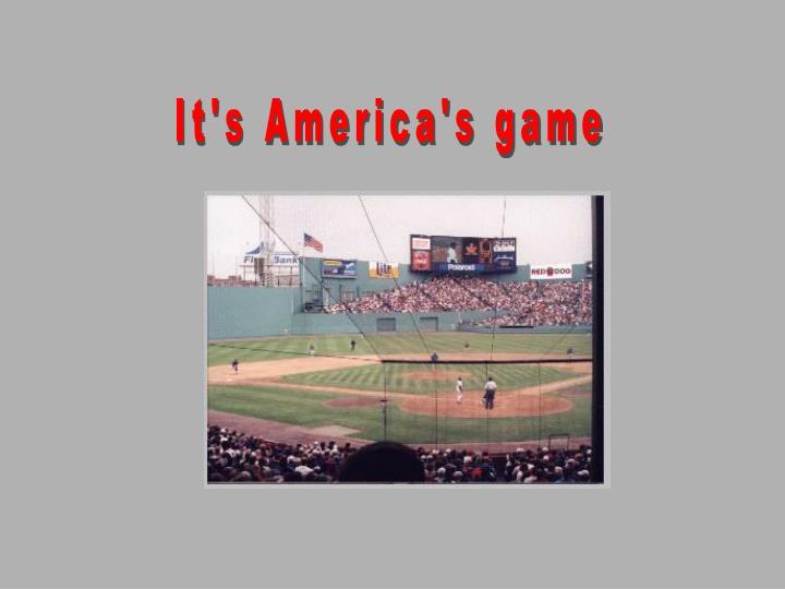 It's America's game