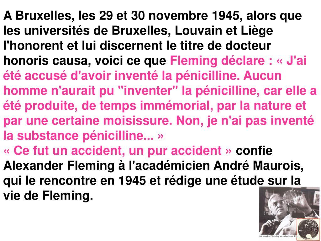 A Bruxelles, les 29 et 30 novembre 1945, alors que les universités de Bruxelles, Louvain et Liège l'honorent et lui discernent le titre de docteur honoris causa, voici ce que