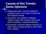 causes of the trends some opinions