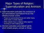 major types of religion supernaturalism and animism