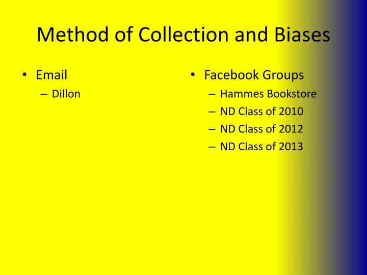 Method of collection and biases