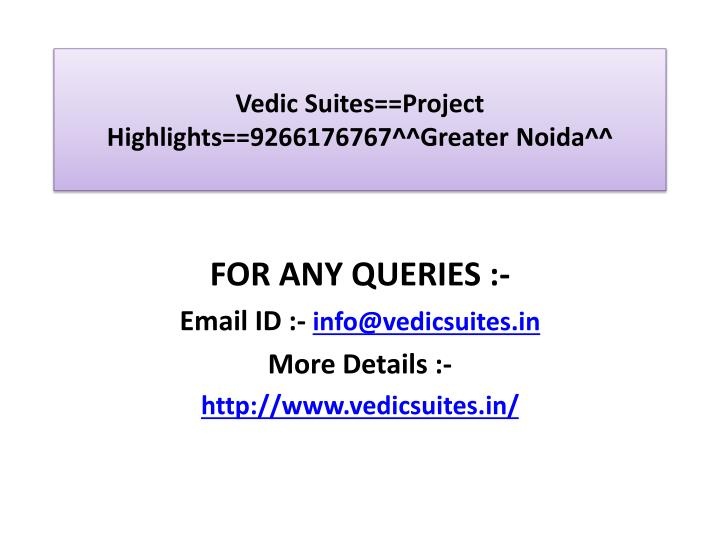 Vedic suites project highlights 9266176767 greater noida3