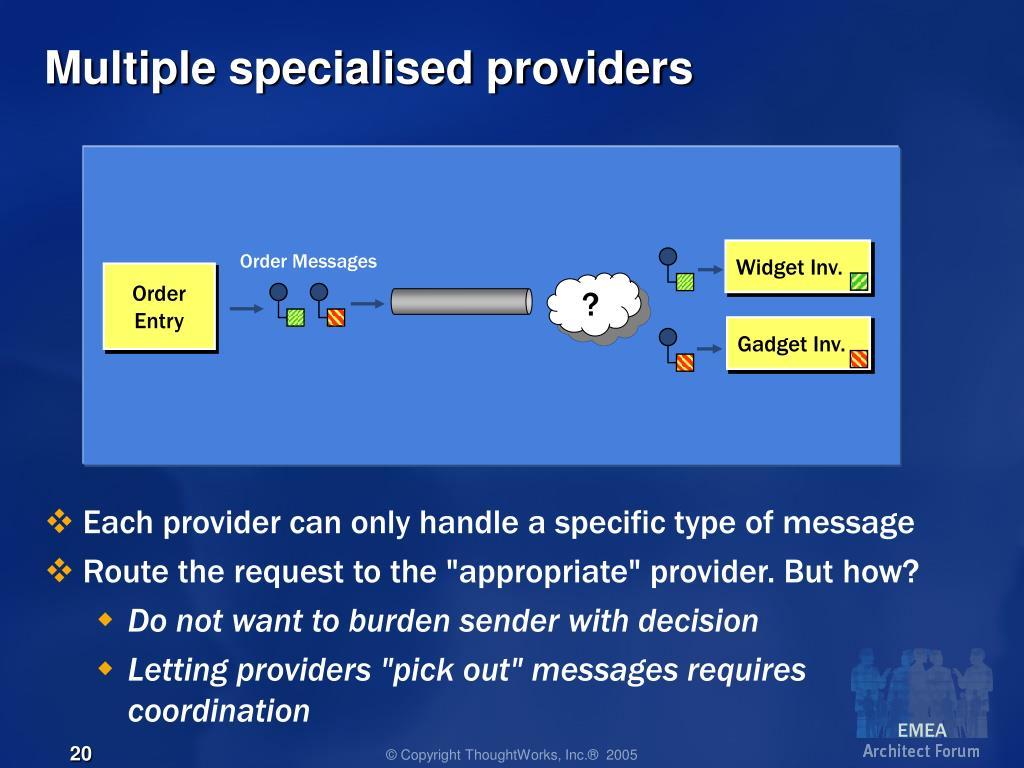 Multiple specialised providers
