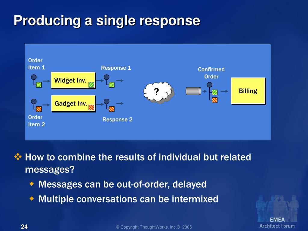 Producing a single response