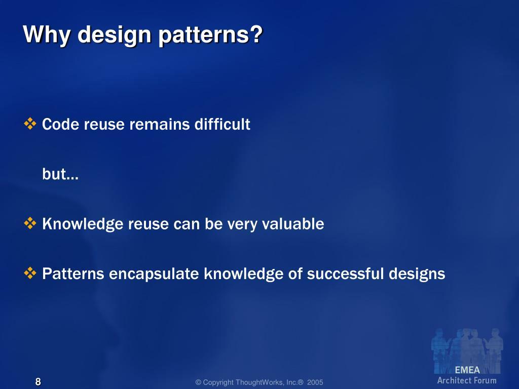 Why design patterns?